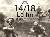 SPECTACLE : 14/18 LA FIN D'UN MONDE
